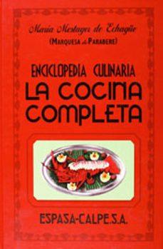 enciclopedia culinaria la cocina completa-maria, marquesa de parabere-9788467019902