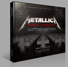 metallica: back to the front: la historia visual autorizada del album y la gira master of puppets-matt taylor-9788467925302
