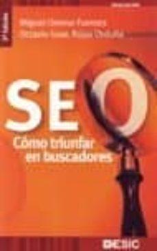 seo: como triunfar en buscadores (2ª ed. revisada y actualizada)-miguel orense fuentes-9788473566902