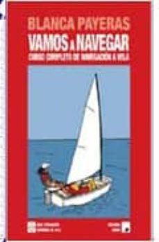 Vinisenzatrucco.it Vamos A Navegar: Curso Completo De Navegacion A Vela (2 Vol.) (3ª Ed.) Image