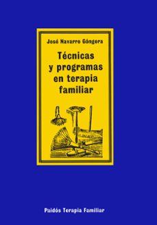 tecnicas y programas en terapia familiar-jose navarro gongora-9788475098302