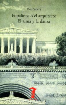 eupalinos o el arquitecto; el alma y la danza-paul valery-9788477746102