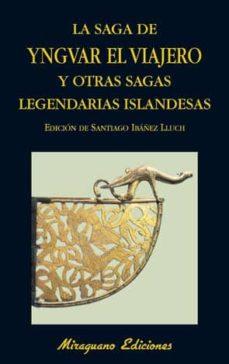 la saga de yngvar el viajero y otras sagas legendarias de islandi a-santiago (ed.) ibañez lluch-9788478133802