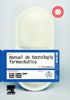 Ebooks gratis en alemán descargar pdf MANUAL DE TECNOLOGIA FARMACEUTICA 9788480866002 de M. LOZANO