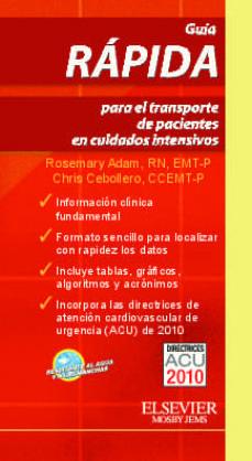 Nuevos libros descarga pdf GUIA RAPIDA PARA EL TRANSPORTE DE PACIENTES EN CUIDADOS INTENSIVOS