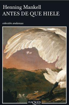 Descargar audiolibro en inglés mp3 ANTES DE QUE HIELE 9788483103302 ePub (Spanish Edition) de HENNING MANKELL