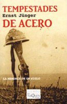 tempestades de acero: la memoria de un siglo (3ª ed.)-ernst junger-9788483104002