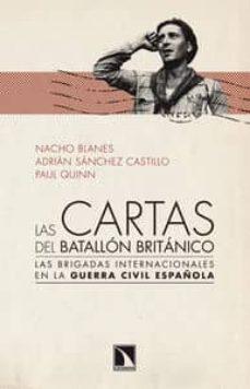 Encuentroelemadrid.es Las Cartas Del Batallon Britanico: Las Brigadas Internacionales E N La Guerra Civil Española Image