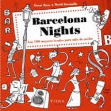 barcelona nights: los 100 mejores locales para salir de noche-david escamilla-oscar broc-9788483303702