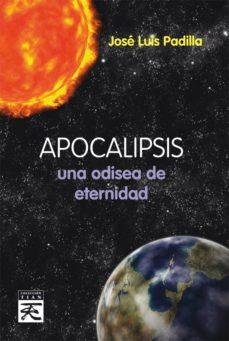 apocalipsis: una odisea de eternidad-jose luis padilla corral-9788483529102
