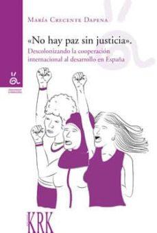 Cdaea.es No Hay Paz Sin Justicia. Descolonizando La Cooperación Al Desarro Llo En España Image