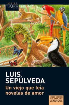 Descarga libros gratis online en español. UN VIEJO QUE LEIA NOVELAS DE AMOR