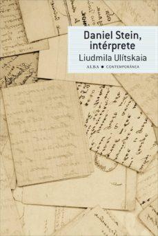 Descarga de libros de texto de electrónica DANIEL STEIN, INTÉRPRETE PDF RTF DJVU 9788484288602 de LIUDMILA ULITSKAIA