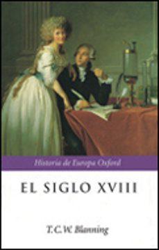 el siglo xviii: 1688-1815-t.c.w. blanning-9788484323402