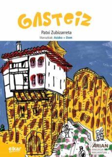 Descarga libros gratis en pdf. GASTEIZ (ARIAN B1 +CD) de PATXI ZUBIZARRETA DORRONSORO 9788490279502