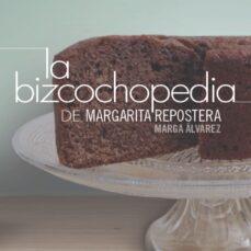 la bizcochopedia-margarita alvarez rabanales-9788490673102