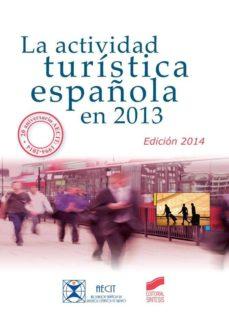 la actividad turistica española en 2013-xulio pardellas de blas-juan antonio mondejar jimenez-9788490770702
