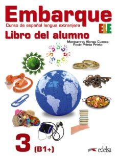 Descargas de libros electrónicos gratis para iphone EMBARQUE 3 - LIBRO DEL ALUMNO de MONTSERRAT ALONSO CUENCA, ROCIO PRIETO PRIETO 9788490813102 PDB CHM RTF