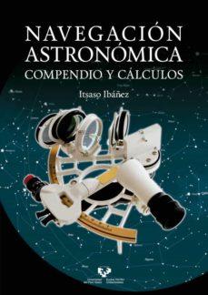 Descargar NAVEGACION ASTRONOMICA: COMPENDIO Y CALCULOS gratis pdf - leer online
