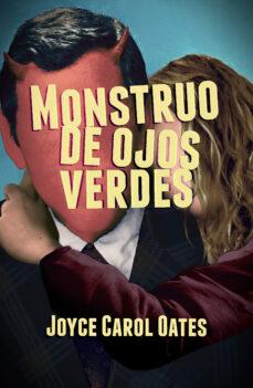 Libros gratis descargas gratuitas MONSTRUO DE OJOS VERDES de JOYCE CAROL OATES MOBI DJVU