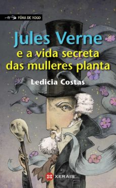 Libros gratis para descargas de maniquíes. JULES VERNE E A VIDA SECRETA DAS MULLERES PLANTA de LEDICIA COSTAS 9788491210702 en español iBook FB2