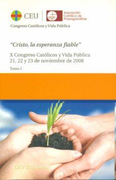 Permacultivo.es Cristo, La Esperanza Fiable: X Congreso Catolicos Y Vida Publica 21, 22 Y 23 De Noviembre 2008 (2 Vol.) Image