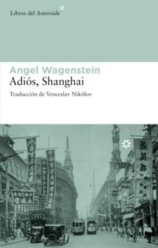 Rapidshare descargar ebook shigley ADIOS SHANGHAI de ANGEL WAGENSTEIN (Spanish Edition)