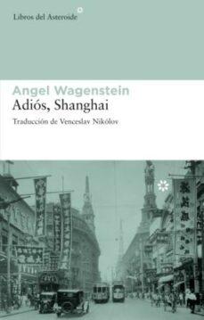 adios shanghai-angel wagenstein-9788492663002