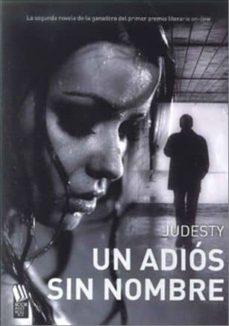 Descargas gratuitas de libros de audio UN ADIOS SIN NOMBRE 9788493836702 en español iBook de JUDESTY