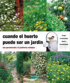 Vinisenzatrucco.it Cuando El Huerto Puede Ser Un Jardin: Una Aproximacion A La Jardi Neria Ecologica Image