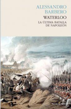 Costosdelaimpunidad.mx Waterloo: La Ultima Batalla De Napoleon Image
