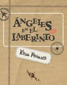 Descargar libros en línea para ipad ANGELES EN EL LABERINTO de ROSA PEÑASCO VELASCO ePub (Literatura española) 9788494541902