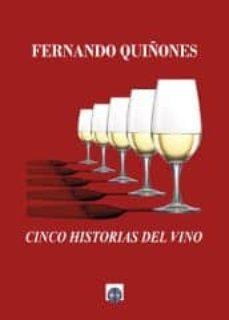 cinco historias del vino-fernando quiñones-9788494560002