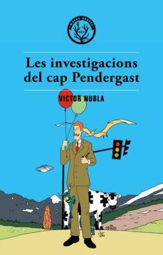 Descargar google books para ipad LES INVESTIGACIONS DEL CAP PENDERGAST 9788494587702