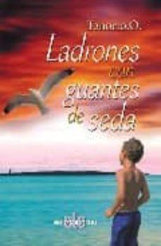 LADRONES CON GUANTES DE SEDA - TENORIO O. |