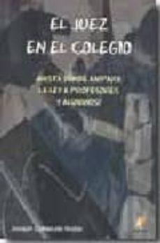Descargar JUEZ EN EL COLEGIO: Â¿HASTA DONDE AMPARA LA LEY A PROFESORES Y ALU MNOS? gratis pdf - leer online