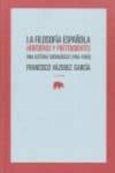 la filosofia española: herederos y pretendientes: una lectura soc iologica (1963-1990)-francisco vazquez garcia-9788496775602
