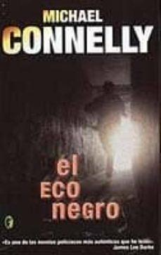 Reddit descargar libros EL ECO NEGRO (SERIE HARRY BOSCH 1) (Spanish Edition)  de MICHAEL CONNELLY 9788496940802