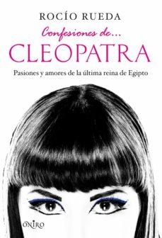 confesiones de... cleopatra (ebook)-rocio rueda-9788497546102