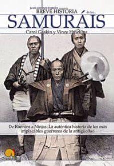los samurais: de ronnins a ninjas (breve historia de...)-vince hawkins-carol gaskin-9788497631402