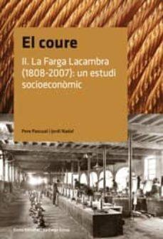 Bressoamisuradi.it El Coure Ii: La Farga Lacambra (1808-2007): Un Estudi Socioeconom Ic Image