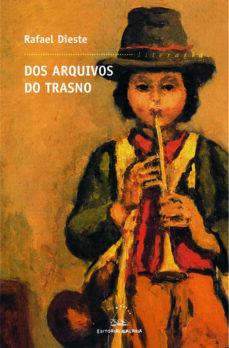 Descargar libros en español online. DOS ARQUIVOS DO TRASNO de RAFAEL DIESTE