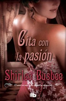 Descargar libros electrónicos gratis archivos pdf CITA CON LA PASION de SHIRLEE BUSBEE 9788498728002