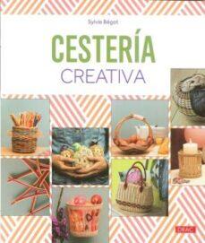 Libro electrónico para el examen de banco descarga gratuita CESTERIA CREATIVA (Spanish Edition) 9788498745702 de SYLVIE BEGOT