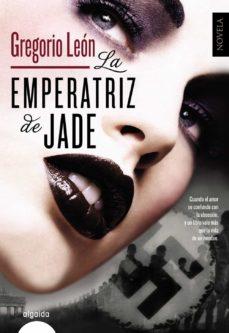 Descargar libro gratis de telefono LA EMPERATRIZ DE JADE (Literatura española) DJVU 9788498779202