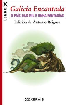 Descargas de libros para ipads GALICIA ENCANTADA. O PAIS DAS MIL E UNHA FANTASIAS 9788499147802 (Spanish Edition)