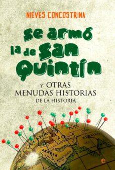 se armó la de san quintín y otras menudas historias de la historia (ebook)-nieves concostrina-9788499707402