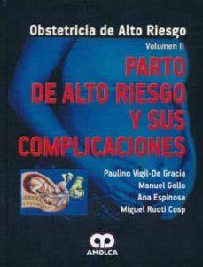 Descargar libro electrónico deutsch pdf gratis PARTO DE ALTO RIESGO Y SUS COMPLICACIONES (VOL. II) (OBSTETRICIA DE ALTO RIESGO) 9789587550702 FB2 CHM