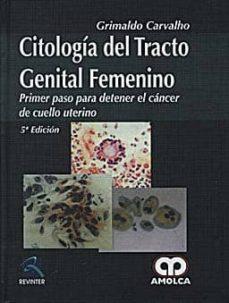 Descarga gratuita de libros electrónicos de kindle en español. CITOLOGIA DEL TRACTO GENITAL FEMENINO. PRIMER PASO PARA DETENER E L CANCER DE CUELLO UTERINO