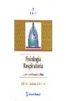 Descargar google books free mac FISIOLOGIA RESPIRATORIA: LO ESENCIAL EN LA PRACTICA CLINICA 9789589446102 (Spanish Edition)